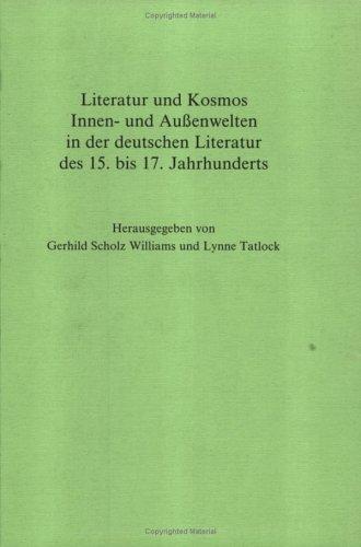 Literatur und Kosmos: Innen- und Aussenwelten in der Deutschen Literatur des 15. bis 17. Jahrhunderts (Daphnis 15 Heft 2/3)