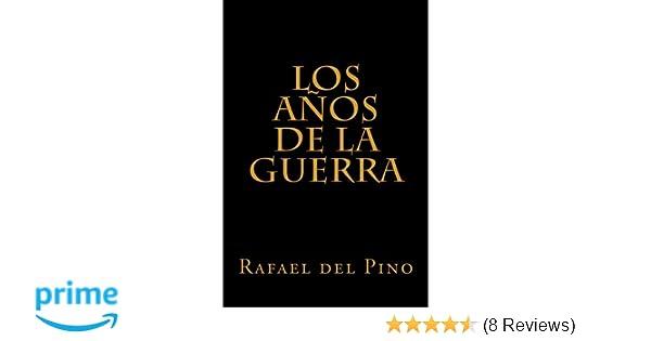 Los años de la guerra: Cinco mil dias de sudor y sangre (Spanish ...