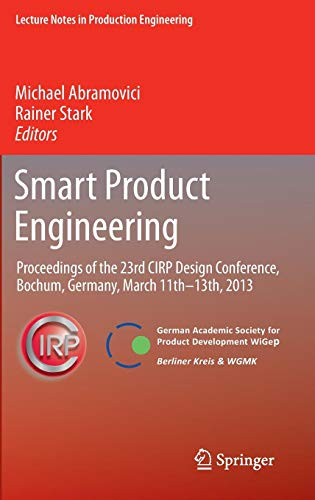 Smart Product Engineering: Proceedings of the 23rd CIRP Design Conference, Bochum, Germany, March 11th - 13th, 2013 (Lecture Notes in Production Engineering)