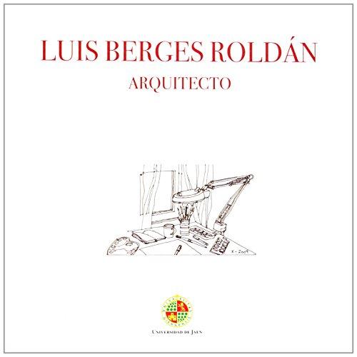 Descargar Libro Luis Berges Roldán Arquitecto Luis Berges Roldán