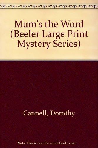Mum Print (Mum's the Word (Beeler Large Print Mystery Series))