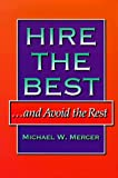 Hire the Best...and Avoid the Rest