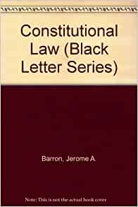 what is black letter law constitutional black letter series jerome a barron 44110