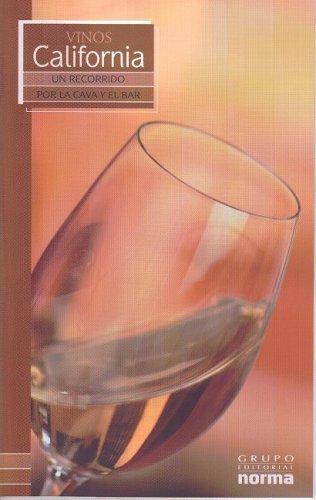 Vinos De California/ Wines from California (Un Recorrido Por La Cava Y El Bar/ a Visit to the Wine Cellar and Bar) (Spanish Edition) by Maria Lia Neira Restrepo