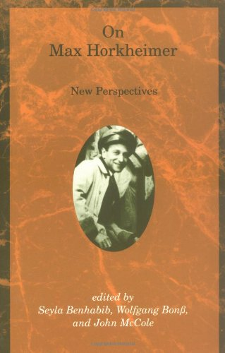 On Max Horkheimer: New Perspectives (Studies in Contemporary German Social Thought)