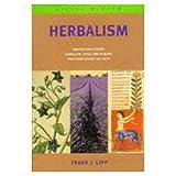 Herbalism, Frank J. Lipp, 0316527505