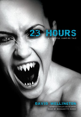 23 Hours: A Vengeful Vampire Tale (Laura Caxton Vampire series, Book 4)(Library Edition) (Vengeful Vampire Tales - Wellington Green Hours