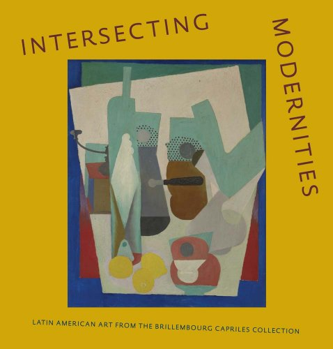 Intersecting Modernities: Latin American Art from the Brillembourg Capriles Collection (Museum of Fine Arts, Houston)