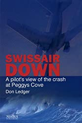 Swissair Down: A Pilot's View of the Crash at Peggy's Cove