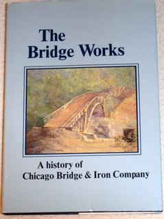 The Bridge Works  A History Of Chicago Bridge   Iron