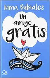 Un amigo gratis: Amazon.es: Rubiales, Inma: Libros