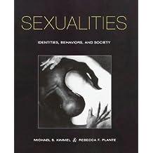 Sexualities: Identities, Behaviors, and Society