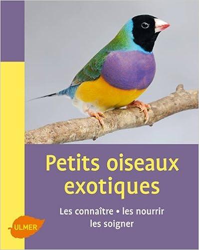 Livres gratuits en ligne Petits oiseaux exotiques : Les connaître, les nourrir, les soigner epub pdf