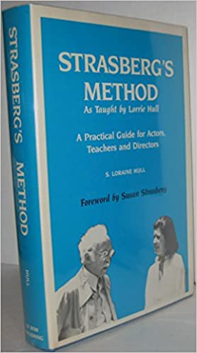 Strasberg's Method: As Taught by Lorrie Hull : A Practical Guide for Actors, Directors, and Teachers