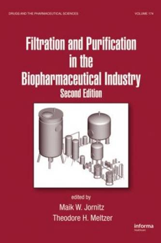 Filtration and Purification in the Biopharmaceutical Industry, Second Edition (Drugs and the Pharmaceutical Sciences)