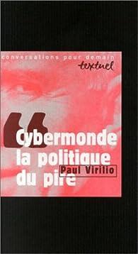 Cybermonde, la politique du pire par Paul Virilio