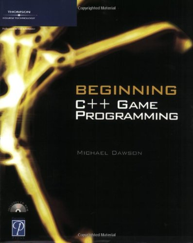 Beginning C++ Game Programming (Game Development Series) by Cengage Learning PTR