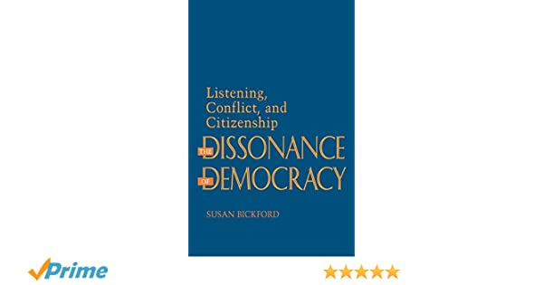 Conflict Listening and Citizenship The Dissonance of Democracy