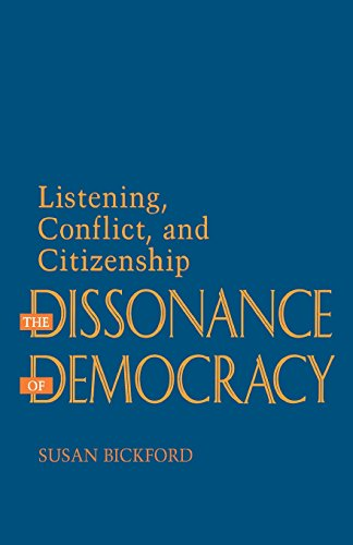 The Dissonance of Democracy: Listening, Conflict, and Citizenship