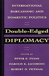 Double-Edged Diplomacy: International Bargaining and Domestic Politics (Studies in International Political Economy)