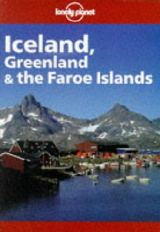 Lonely Planet Iceland, Greenland & the Faroe Islands (3rd ed) Paperback – June, 1997 Deanna Swaney 0864424531 Travel Travel & holiday guides