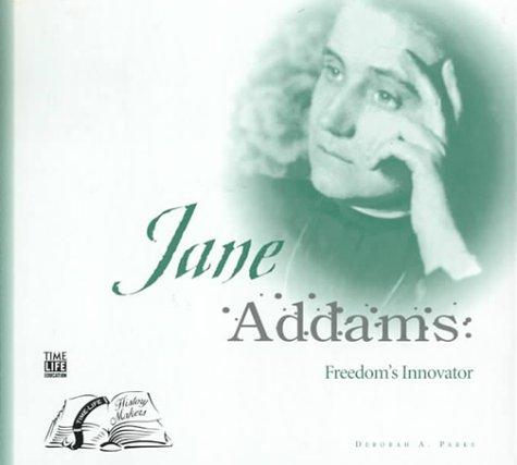 Jane Addams: Freedom's Innovator (History Makers)