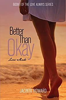 Better Than Okay (Love Always Book 1) by [Howard, Jacinta]