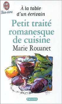 Petit traité romanesque de cuisine par Rouanet
