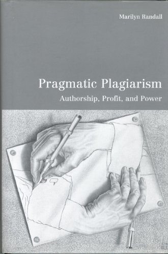 Pragmatic Plagiarism: Authorship, Profit, and Power (University of Toronto Romance Series) by University of Toronto Press, Scholarly Publishing Division