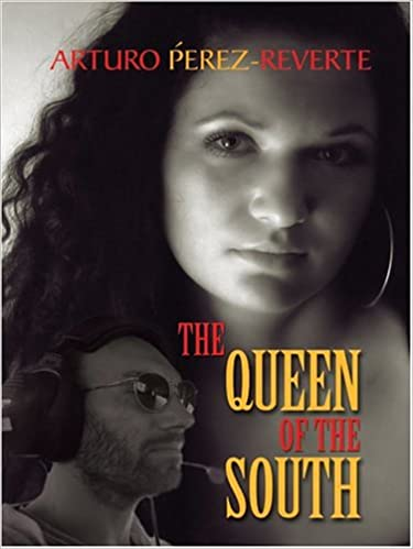 Amazoncom The Queen Of The South 9780786267583 Arturo Perez