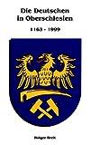 Die Deutschen in Oberschlesien: 1163 - 1999
