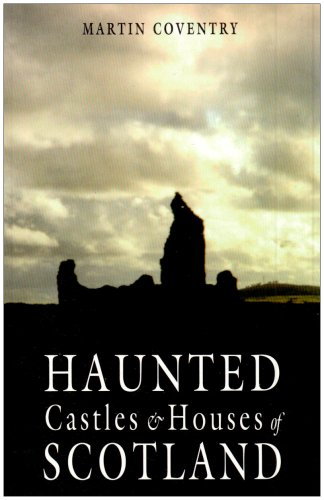 Haunted Castles & Houses of Scotland