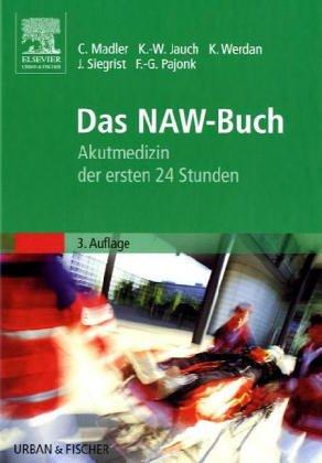 Das NAW- Buch. Praktische Notfallmedizin