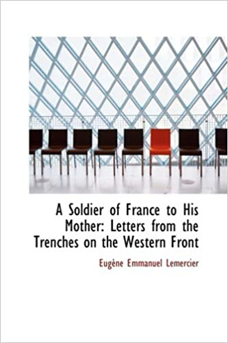 Book A Soldier of France to His Mother: Letters from the Trenches on the Western Front