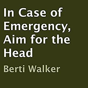 In Case of Emergency, Aim for the Head Audiobook