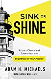 Sink or Shine: Attract Clients and Talent with the Brightness of Your Mission