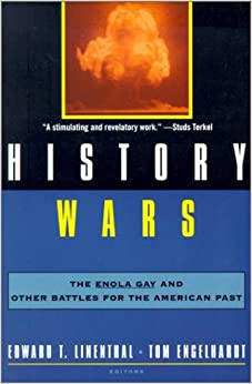 Book History Wars: The Enola Gay and Other Battles for the American Past