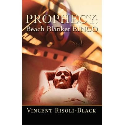 Read Online [ Prophecy: Beach Blanket Bingo By Risoli-Black, Vincent ( Author ) Paperback 2007 ] ebook