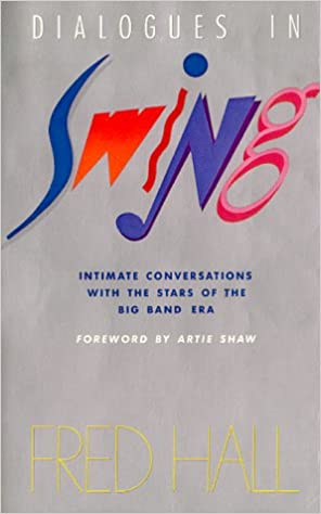 Elektronik bog pdf gratis download Dialogues in Swing: Intimate Conversations with the Stars of the Big Band Era by Fred Hall MOBI