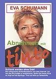 Abnehmen Mit Tinto Schlank Werden Ohne Diät!, Eva Schumann, 3831118973