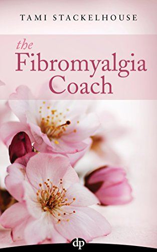 The Fibromyalgia Coach: Feel Better, Change Lives, and Find Your Best Job Ever