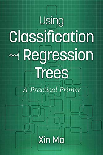 Using Classification and Regression Trees: A Practical Primer