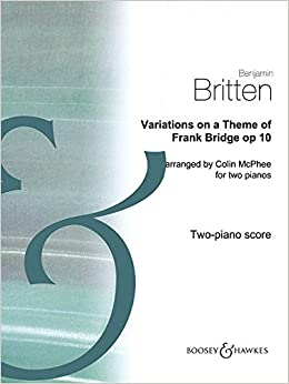 Variations on a Theme of Frank Bridge, Op. 10: Arrangement for Piano Duo (2 Pianos, 4 Hands)