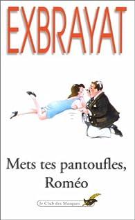 Mets tes pantoufles, Roméo par Charles Exbrayat