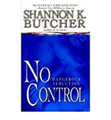 [(No Control)] [Author: Shannon K. Butcher] published on (February, 2008)