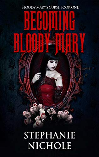 Becoming Bloody Mary (Bloody Mary's Curse Book 1) -