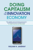 Doing Capitalism in the Innovation Economy