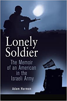 Book Lonely Soldier: The Memoir of an American in the Israeli Army