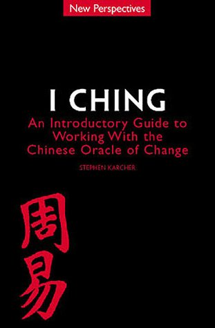 I Ching: An Introductory Guide to Working with the Chinese Oracle of Change