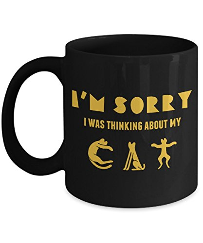 I'm Sorry, I was Thinking About my Cat - Funny and Sarcastic Gift for Cat Lovers - Black Coffee Mug - AIE Inspirations
